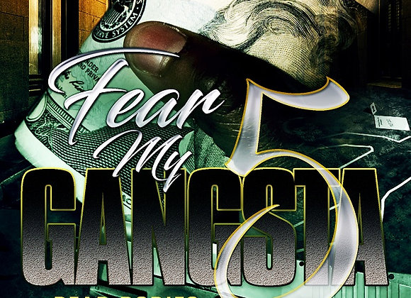 Fear My Gangsta Part 5 by Tranay Adams