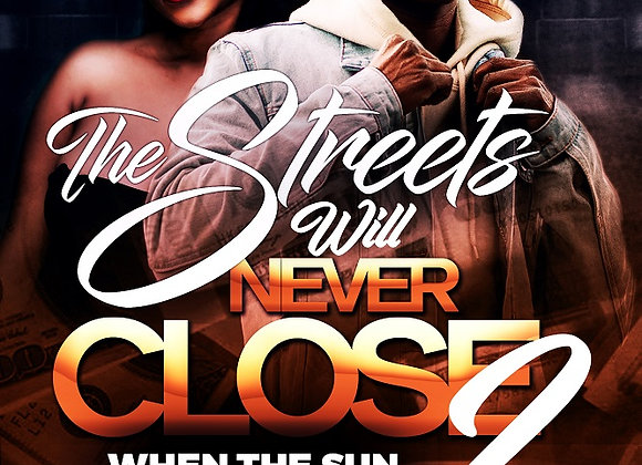 The Streets Will Never Close Part 2 by K'ajji