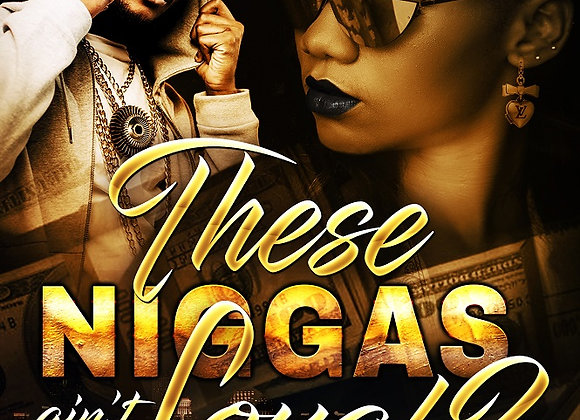 These Niggas Ain't Loyal Part 2 by Nikki Lee