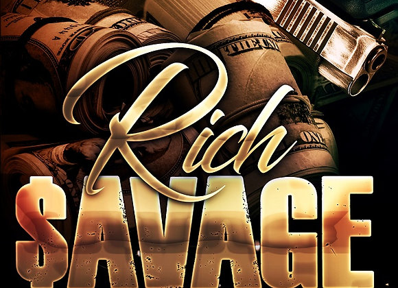 "Rich Savage by Martell ""Troublesome"" Bolden"