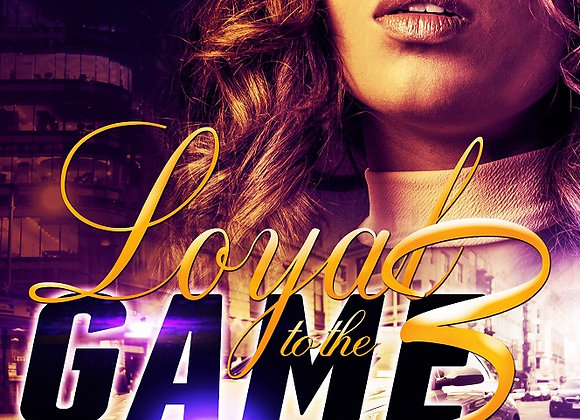 Loyal to The Game Part 3 by T.J. & Jelissa