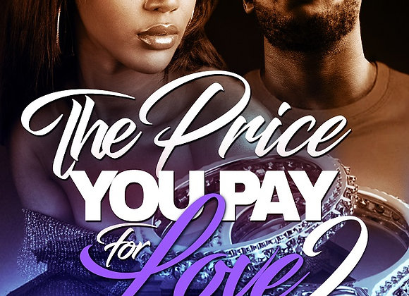 The Price You Pay For Love Part 2 by Destiny Skai