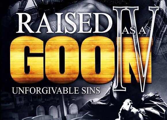 Raised As A Goon Part 4 by Ghost