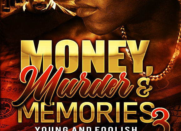 Murder, Money & Memories 3 by Malik D. Rice