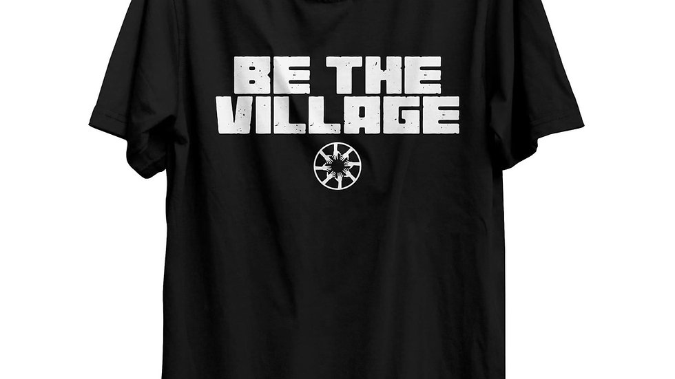 Be The Village T-Shirt