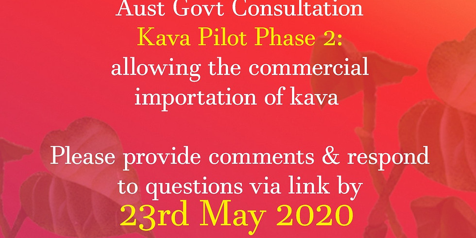 Seeking comments for the Kava Pilot Phase 2 Consultation
