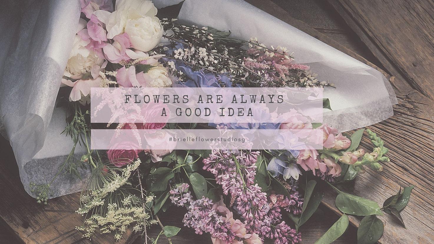 Flowers are always a good idea.jpg