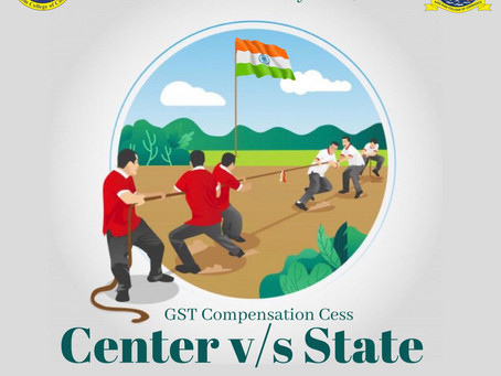 GST Compensation Cess: Centre v/s State- Tug of War