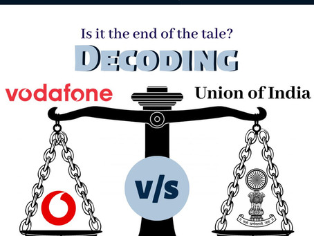 Is it the end of the tale? Decoding Vodafone vs. Union of India
