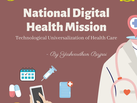 National Digital Health Mission- Technological universalization of Health Care