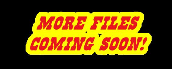MoreFilesComingSoon.png