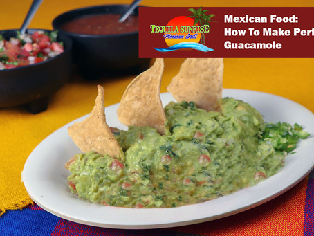 Mexican Food: How To Make Perfect Guacamole