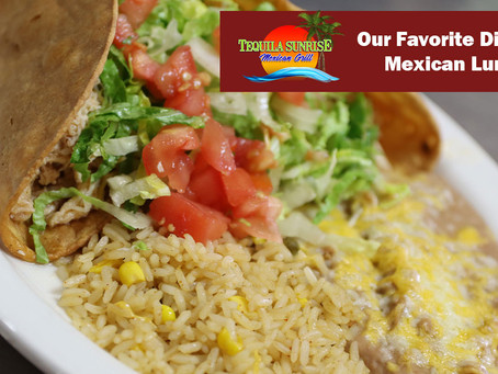 Our Mexican Lunch Menu Favorites