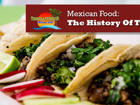 Mexican Food: The History Of Tacos
