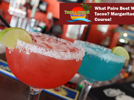 What Pairs Best With Tacos? Margaritas, Of Course!