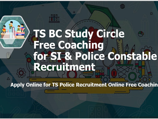TS SI, Constable Recruitment Exam 2021: Free coaching: Telangana BC Study Circles: Latest Update