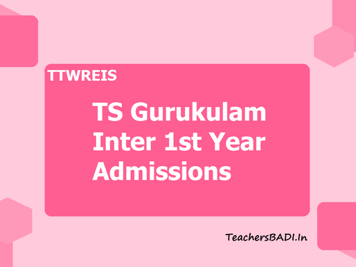 TS gurukul junior colleges: Inter 1st yr admissions (MPC,BiPC) 2021-22 selection list (2nd)