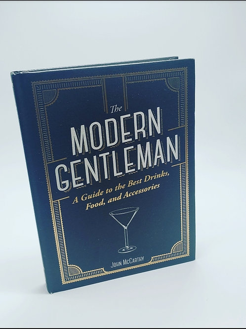 The Modern Gentleman A guide to the Best Drinks
