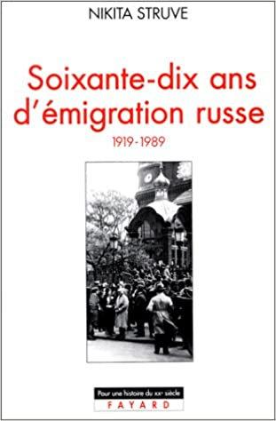 Soixante-dix ans d'émigration russe (1919-1989) - Nikita Struve
