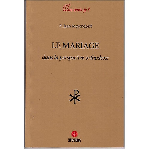 Le mariage dans la perspective orthodoxe - P. Jean Meyendorff