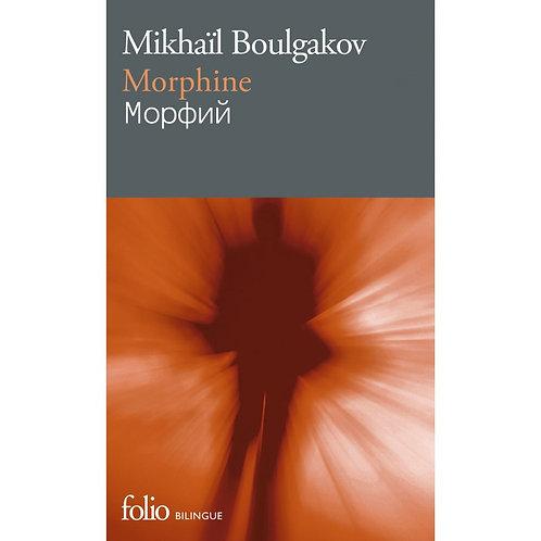 Morphine - Mikhaïl Boulgakov