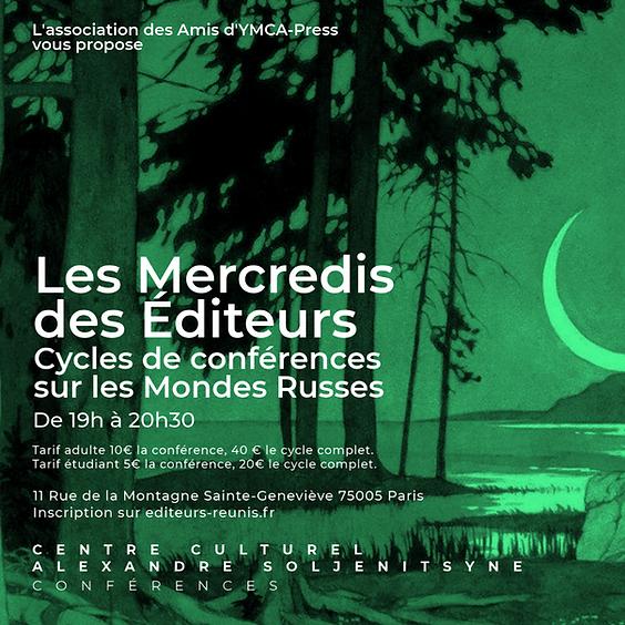 Les Mercredis des Éditeurs : Cycles de conférences sur les Mondes Russes