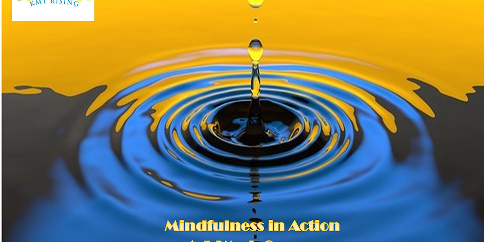 Mindfulness in Action 5-Week Course