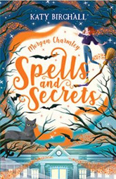 Morgan Charmley: Spells and Secrets