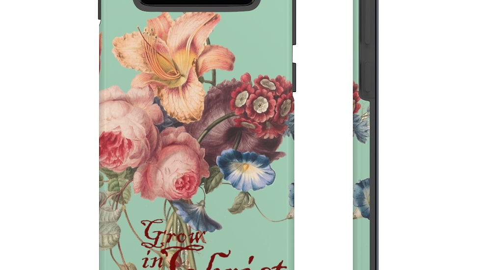 Grow in Christ Tough Phone Case