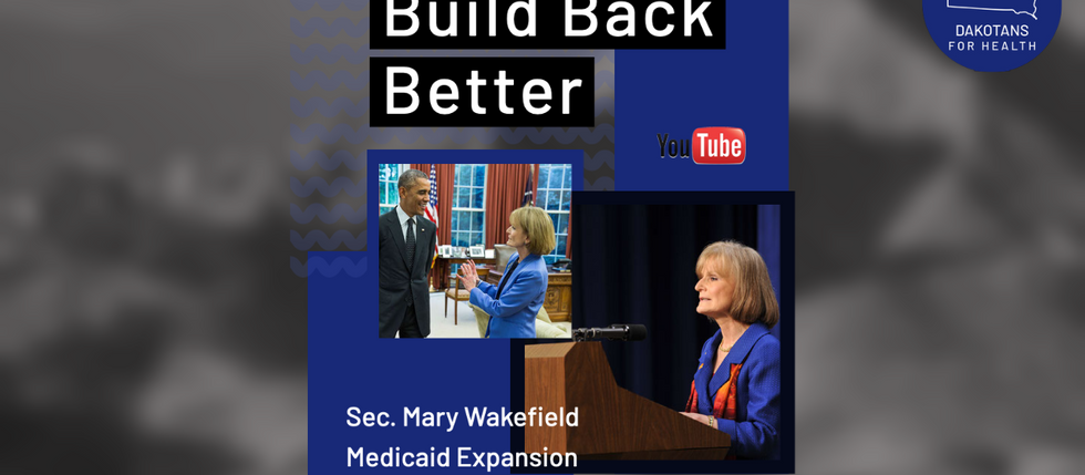 Medicaid Expansion | South Dakota | Mary Wakefield | Building Back Better