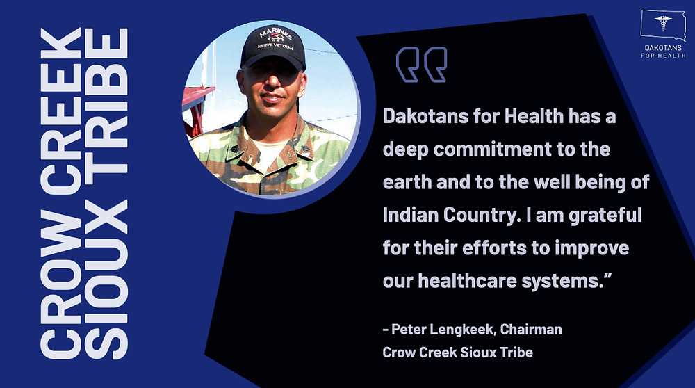 """Dakotans for Health has a deep commitment to the earth and to the well being of Indian Country. I am grateful for their efforts to improve our healthcare systems.""""-Chairman Peter Lengkeek"""