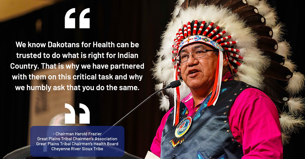 """""""We know Dakotans for Health can be trusted to do what is right for Indian Country. That is why the Great Plains Tribal Chairmen are proud to support their effort to expand Medicaid and fight voter suppression."""""""