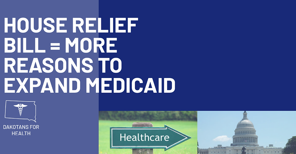 Health Provisions in House Relief Bill Would Improve Access to Health Coverage During COVID Crisis #BuildBackBetter #MedicaidExpansionSD #DakotansForHealth #SouthDakota #Dakota #Dorgan #Daschle #Weiland #Bullock #Pomeroy #Wakefield