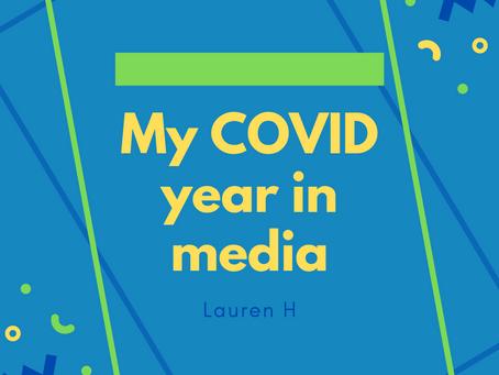 My COVID year in media: Lauren H