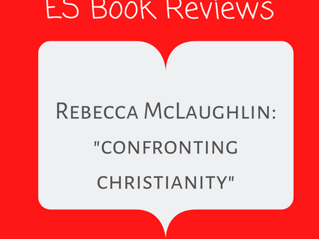 """Book Review: """"Confronting Christianity"""" Rebecca McLaughlin"""