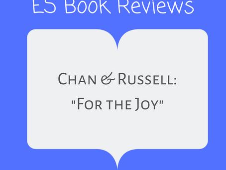 "ES Book Reviews: ""For the Joy"" Miriam Chan & Sophia Russell"