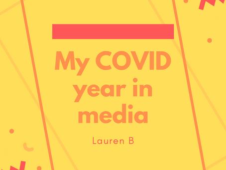 My COVID year in media: Lauren B