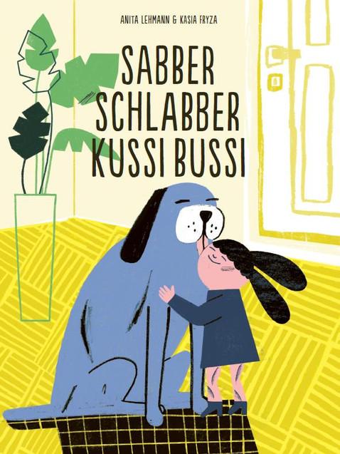 Anita Lehmann, Kasia Fryza: «Sabber Schlabber Kussi Bussi». Helvetiq 2019.