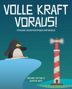 Mélanie Cotting, Quentin Bays: «Volle Kraft voraus! Spielend Selbstvertrauen entwickeln». Helvetiq 2019.