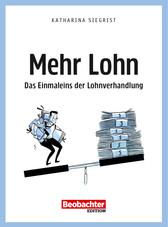 Katharina Siegrist: FranKatharina Siegrist: «Mehr Lohn. Das Einmaleins der Lohnverhandlung». Beobachter-Edition 2020.