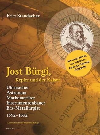 Fritz Staudacher: «Jost Bürgi, Kepler und der Kaiser Uhrmacher, Instrumentenbauer, Astronom, Mathematiker, Erz-Metallurgist (1552–1632)». NZZ Libro 2018 (4. Auflage).