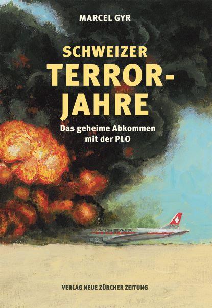 Marcel Gyr: «Schweizer Terrorjahre. Das geheime Abkommen mit der PLO». NZZ Libro 2016.