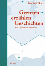 David Signer (Hg.): «Grenzen erzählen Geschichten. Was Landkarten offenbaren». NZZ Libro 2017 (3. Auflage).