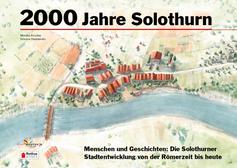 Monika Krucker, Simone Desiderato: «2000 Jahre Solothurn. Menschen und Geschichten: Die Solothurner Stadtentwicklung von der Römerzeit bis heute». Rothus Medien AG 2020.