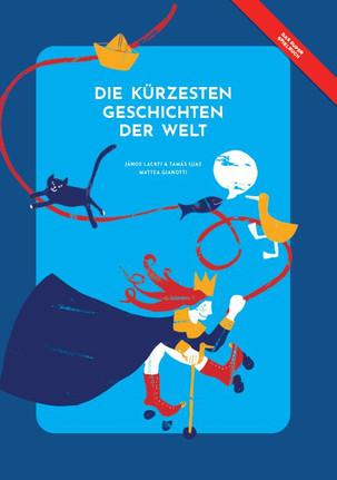János Lackfi, Tamás Ijjas, Mattea Gianotti: «Die kürzesten Geschichten der Welt». Helvetiq 2020.
