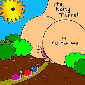 The Noisy Tunnel.jpg