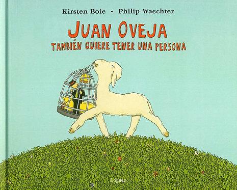 Juan Oveja también quiere tener una persona / Kirsten Boie y Philip Waechter