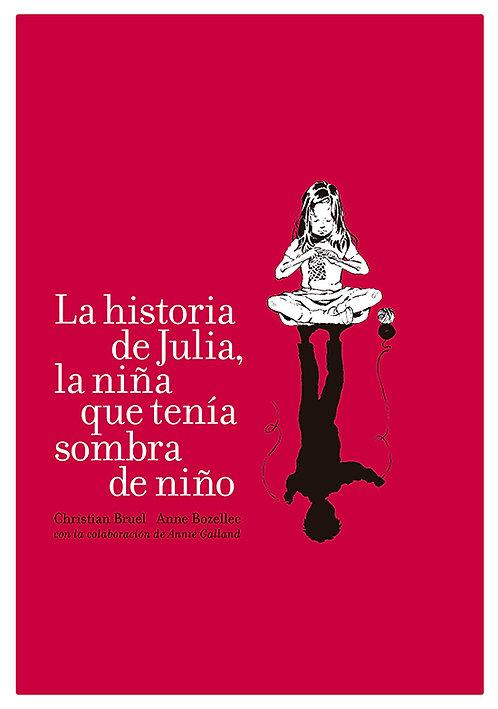 La historia de Julia, la niña qu tenía sombra de niño / Christi