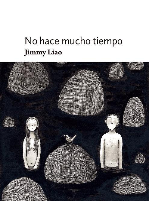 No hace mucho tiempo, Jimmy Liao