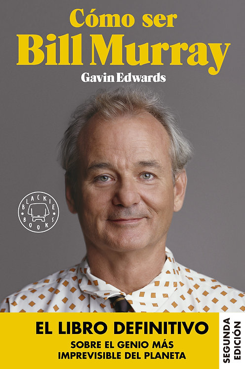 Cómo ser Bill Murray / Gavin Edwards